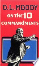 D  L  Moody on the Ten Commandments