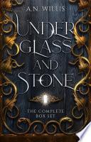 Under Glass and Stone Box Set