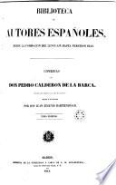 Comedias de Don Pedro Calderón de la Barca, 1 (Biblioteca Autores Españoles, 7)  : colección más completa que todas las anteriores