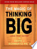 The Magic of Thinking Big  : Large Print Edition