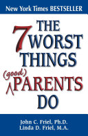 The 7 Worst Things Good Parents Do [Pdf/ePub] eBook