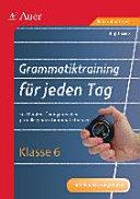 Grammatiktraining für jeden Tag Klasse 6
