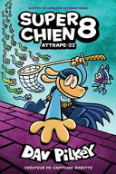Super Chien : N° 8 - Attrape-22 ebook