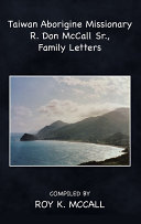Taiwan Aborigine Missionary R  Don Mccall Sr   Family Letters