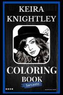 Keira Knightley Sarcastic Coloring Book