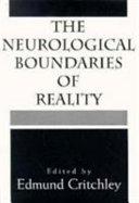 The Neurological Boundaries of Reality