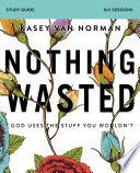 Nothing Wasted Study Guide Book PDF
