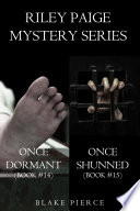 Riley Paige Mystery Bundle  Once Dormant   14  and Once Shunned   15
