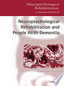 Neuropsychological Rehabilitation And People With Dementia Book PDF