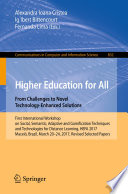 Higher Education For All From Challenges To Novel Technology Enhanced Solutions