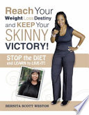 Reach Your Weight Loss Destiny and Keep Your Skinny Victory