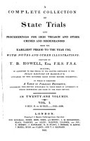 A Complete Collection of State Trials and Proceedings for High Treason and Other Crimes and Misdemeanors from the Earliest Period to the Year 1820   etc