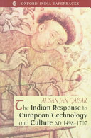 The Indian Response to European Technology and Culture   A D  1498 1707