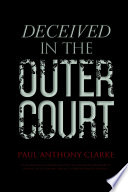 Deceived In The Outer Court Book