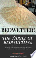 Bedwetter  The Thrill of Bedwetting
