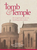 Tomb and temple: re-imagining the sacred buildings of Jerusalem