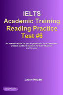 IELTS Academic Training Reading Practice Test  6  An Example Exam for You to Practise in Your Spare Time