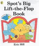 Spot's Big Lift-the-flap Book