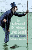 Mathematical Recreations of Lewis Carroll: Pillow Problems and a ...