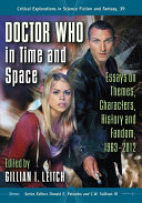 Doctor Who in Time and Space: Essays on Themes, Characters, History ...