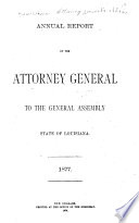 Annual Report of the Attorney General to the Legislature of the State of Louisiana