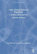 Core Clinical Cases in Psychiatry Second Edition