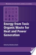 Energy From Toxic Organic Waste For Heat And Power Generation Book PDF
