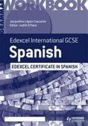 Edexcel International GCSE and Certificate Spanish Grammar Workbook