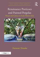 Renaissance Porticoes and Painted Pergolas