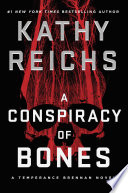 """A Conspiracy of Bones"" by Kathy Reichs"