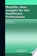 Mastitis New Insights For The Healthcare Professional 2012 Edition Book PDF