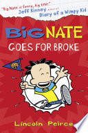 Big Nate Goes For Broke Big Nate Book 4