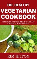 The Healthy Vegetarian Cookbook