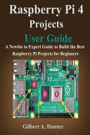 Raspberry Pi 4 Projects User Guide