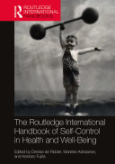 Routledge International Handbook of Self Control in Health and Well Being