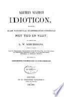 Algemeen Vlaamsch idioticon: uitgegeven, op last van het Taal- en letterlievend genootschap, Met tijd en vlijt, en bewerkt