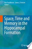 Space Time and Memory in the Hippocampal Formation