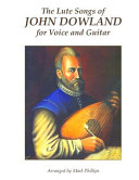 The Lute Songs of John Dowland for Voice and Guitar