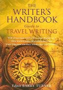 The Writer S Handbook Guide To Travel Writing