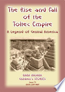 THE RISE AND FALL OF THE TOLTEC EMPIRE - An ancient Mexican folktale  : Baba Indaba Children's Stories - Issue 73