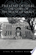 The Least of Them: The Story of The House of Mercy