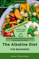 The Alkaline Diet for Beginners. Details about Healthy Alkaline Food, Recovery PH, Eat and Reclaim Your Health