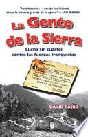 La Gente de La Sierra  : Lucha Sin Cuartel Contra Las Fuerzas Franquistas