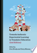 Towards Authentic Experiential Learning in Translator Education  2nd Edition