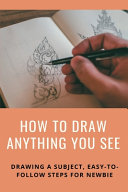 How To Draw Anything You See