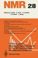 In Vivo Magnetic Resonance Spectroscopy III  In Vivo MR Spectroscopy  Potential and Limitations