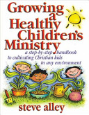 Growing a Healthy Children s Ministry