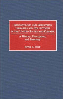 Gerontology And Geriatrics Libraries And Collections In The United States And Canada
