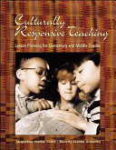Culturally Responsive Teaching  Lesson Planning for Elementary and Middle Grades