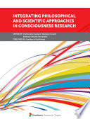 Integrating Philosophical and Scientific Approaches in Consciousness Research